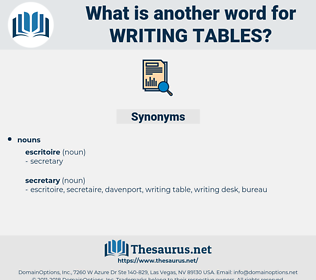 writing tables, synonym writing tables, another word for writing tables, words like writing tables, thesaurus writing tables
