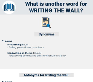 writing the wall, synonym writing the wall, another word for writing the wall, words like writing the wall, thesaurus writing the wall