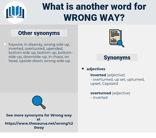 wrong way, synonym wrong way, another word for wrong way, words like wrong way, thesaurus wrong way
