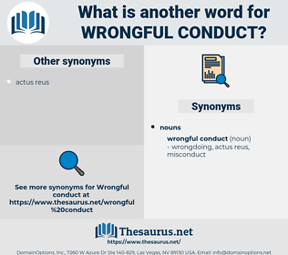 wrongful conduct, synonym wrongful conduct, another word for wrongful conduct, words like wrongful conduct, thesaurus wrongful conduct