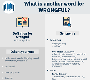 wrongful, synonym wrongful, another word for wrongful, words like wrongful, thesaurus wrongful