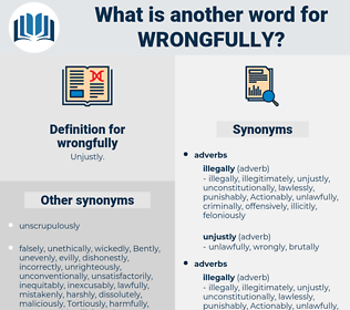 wrongfully, synonym wrongfully, another word for wrongfully, words like wrongfully, thesaurus wrongfully