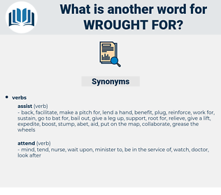 wrought for, synonym wrought for, another word for wrought for, words like wrought for, thesaurus wrought for
