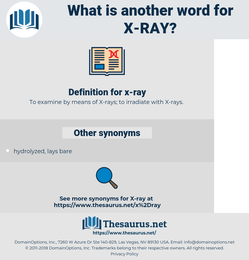 x ray, synonym x ray, another word for x ray, words like x ray, thesaurus x ray