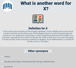 X, synonym X, another word for X, words like X, thesaurus X