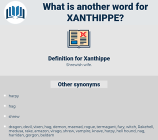 Xanthippe, synonym Xanthippe, another word for Xanthippe, words like Xanthippe, thesaurus Xanthippe