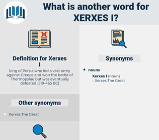 Xerxes I, synonym Xerxes I, another word for Xerxes I, words like Xerxes I, thesaurus Xerxes I