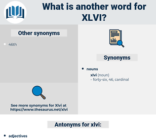 xlvi, synonym xlvi, another word for xlvi, words like xlvi, thesaurus xlvi