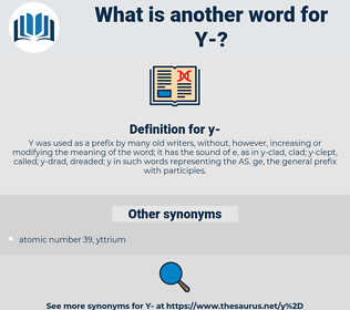 y, synonym y, another word for y, words like y, thesaurus y