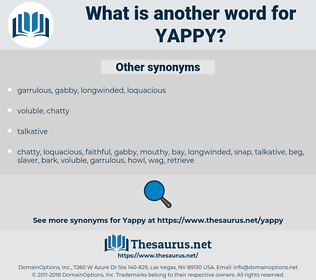 yappy, synonym yappy, another word for yappy, words like yappy, thesaurus yappy