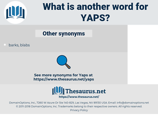 YAPS, synonym YAPS, another word for YAPS, words like YAPS, thesaurus YAPS