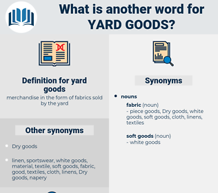 yard goods, synonym yard goods, another word for yard goods, words like yard goods, thesaurus yard goods