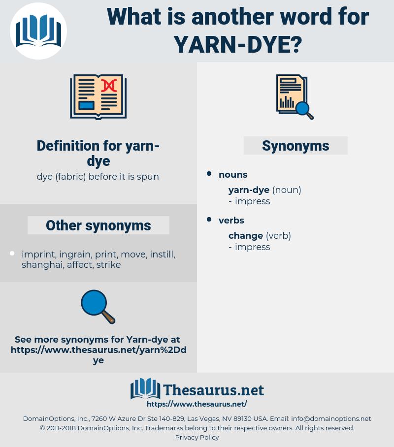 yarn-dye, synonym yarn-dye, another word for yarn-dye, words like yarn-dye, thesaurus yarn-dye