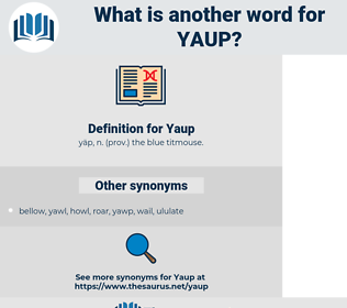 Yaup, synonym Yaup, another word for Yaup, words like Yaup, thesaurus Yaup