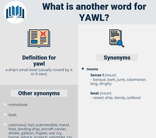 yawl, synonym yawl, another word for yawl, words like yawl, thesaurus yawl