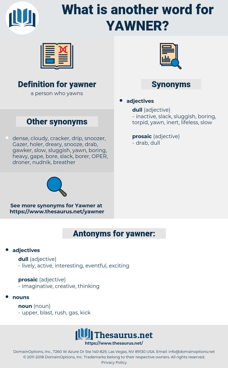 yawner, synonym yawner, another word for yawner, words like yawner, thesaurus yawner