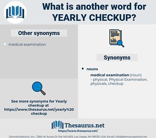 yearly checkup, synonym yearly checkup, another word for yearly checkup, words like yearly checkup, thesaurus yearly checkup
