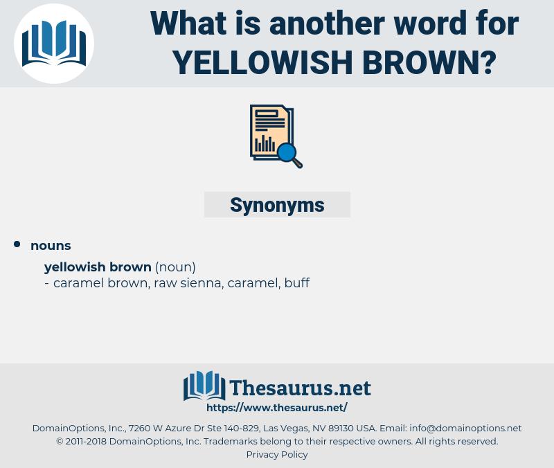 yellowish brown, synonym yellowish brown, another word for yellowish brown, words like yellowish brown, thesaurus yellowish brown