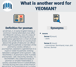 yeoman, synonym yeoman, another word for yeoman, words like yeoman, thesaurus yeoman