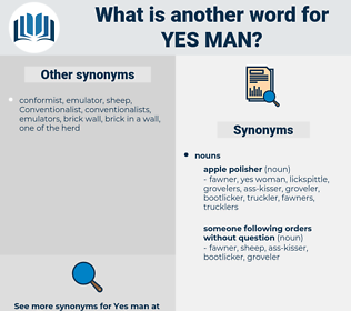 yes-man, synonym yes-man, another word for yes-man, words like yes-man, thesaurus yes-man