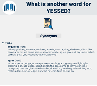 yessed, synonym yessed, another word for yessed, words like yessed, thesaurus yessed