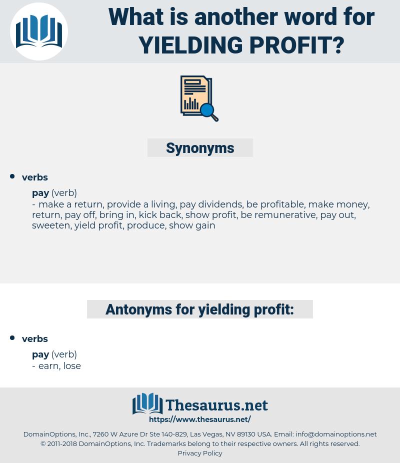 yielding profit, synonym yielding profit, another word for yielding profit, words like yielding profit, thesaurus yielding profit
