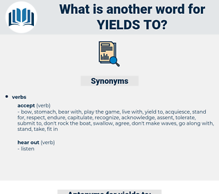 yields to, synonym yields to, another word for yields to, words like yields to, thesaurus yields to