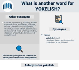 yokelish, synonym yokelish, another word for yokelish, words like yokelish, thesaurus yokelish