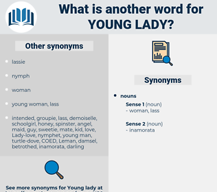 young lady, synonym young lady, another word for young lady, words like young lady, thesaurus young lady