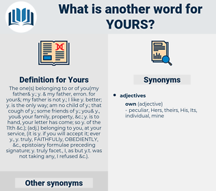 Yours, synonym Yours, another word for Yours, words like Yours, thesaurus Yours