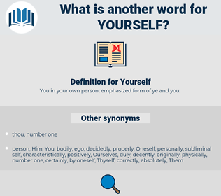 Yourself, synonym Yourself, another word for Yourself, words like Yourself, thesaurus Yourself