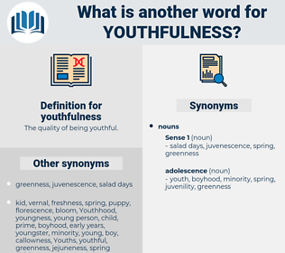 youthfulness, synonym youthfulness, another word for youthfulness, words like youthfulness, thesaurus youthfulness