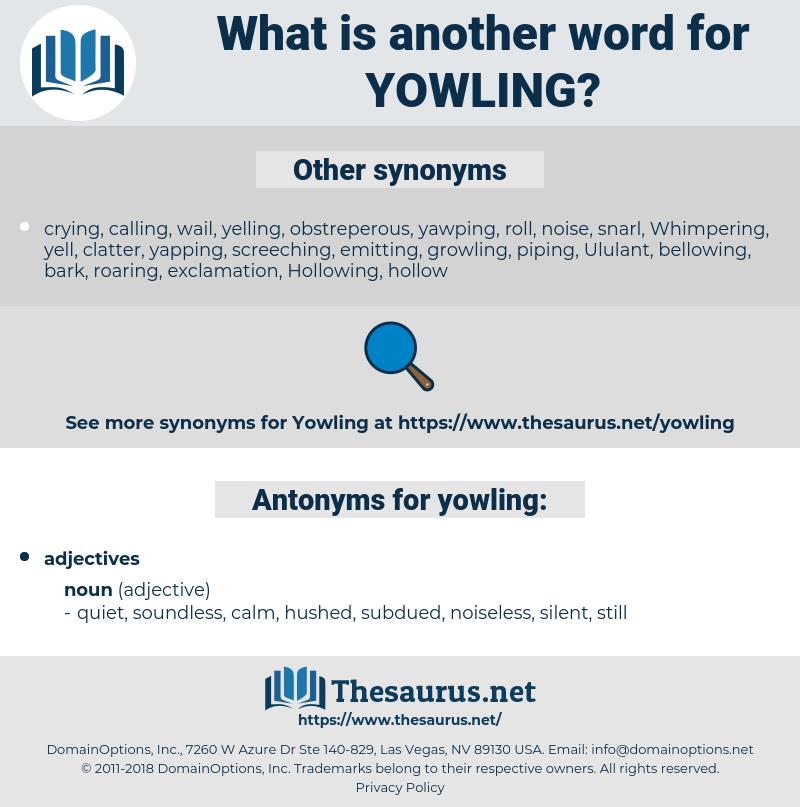 yowling, synonym yowling, another word for yowling, words like yowling, thesaurus yowling
