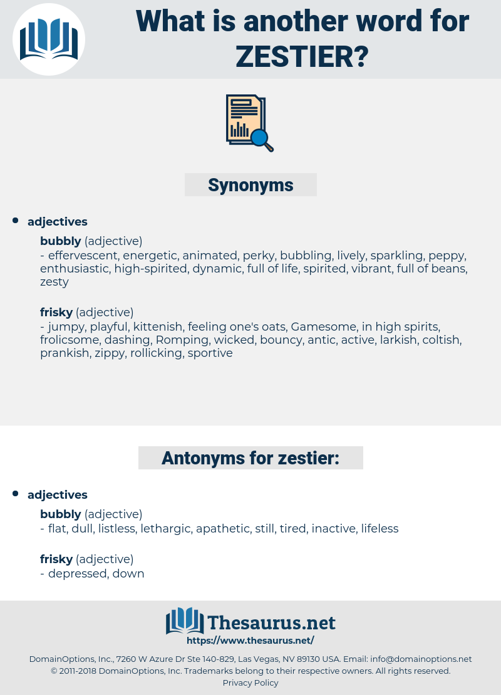zestier, synonym zestier, another word for zestier, words like zestier, thesaurus zestier