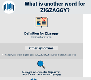 Zigzaggy, synonym Zigzaggy, another word for Zigzaggy, words like Zigzaggy, thesaurus Zigzaggy