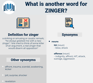 zinger, synonym zinger, another word for zinger, words like zinger, thesaurus zinger