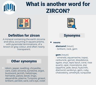 zircon, synonym zircon, another word for zircon, words like zircon, thesaurus zircon