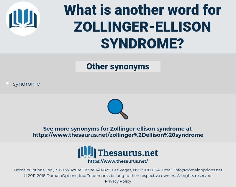 zollinger-ellison syndrome, synonym zollinger-ellison syndrome, another word for zollinger-ellison syndrome, words like zollinger-ellison syndrome, thesaurus zollinger-ellison syndrome