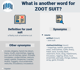 zoot suit, synonym zoot suit, another word for zoot suit, words like zoot suit, thesaurus zoot suit