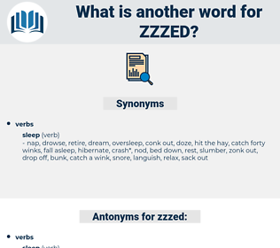 zzzed, synonym zzzed, another word for zzzed, words like zzzed, thesaurus zzzed